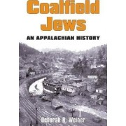 Coalfield Jews by Deborah R. Weiner