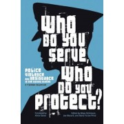 Who Do You Serve, Who Do You Protect?: Police Violence and Resistance in the United States, Paperback