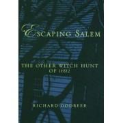 Escaping Salem by Richard Godbeer
