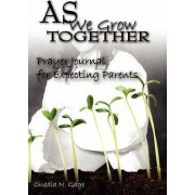As We Grow Together Prayer Journal For Expectant Couples by Onedia Nicole Gage