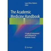 The Academic Medicine Handbook by Laura Weiss Roberts