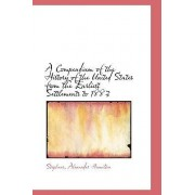 A Compendium of the History of the United States from the Earliest Settlements to 1883 by Stephens Alexander Hamilton