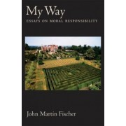 My Way by John Martin Fischer