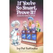 If You're So Smart Prove It! by Pat Battaglia