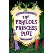 Buckle and Squash: The Perilous Princess Plot by Sarah Courtauld
