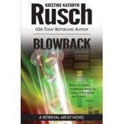 Blowback by Kristine Kathryn Rusch