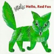 Hello Red Fox by Eric Carle
