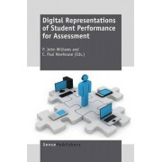 Digital Representations of Student Performance for Assessment by P John Williams