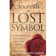 Secrets of the Lost Symbol by John Michael Greer