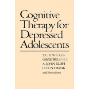 Cognitive Therapy for Depressed Adolescents by Gayle Belsher