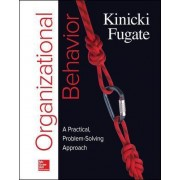 Loose-Leaf for Organizational Behavior: A Practical, Problem-Solving Approach by Angelo Kinicki