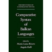 Comparative Syntax of the Balkan Languages by Maria-Luisa Rivero