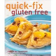 Quick-Fix Gluten Free by Robert M. Landolphi