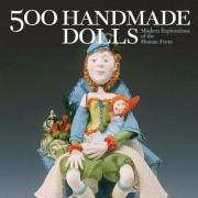 500 Handmade Dolls: Modern Explorations of the Human Form