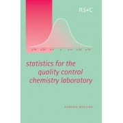 Statistics for the Quality Control Chemistry Laboratory by Eamonn Mullins