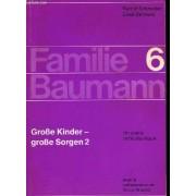 Familie Baumann - 6 - Grosse Kinder - Grosse Sorgen 2