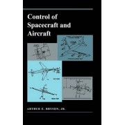 Control of Spacecraft and Aircraft by Arthur E. Bryson