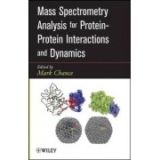 Mass Spectrometry Analysis for Protein-Protein Interactions and Dynamics by M. Chance