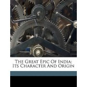 The Great Epic of India; Its Character and Origin by Edward Washburn 1857-1932 Hopkins