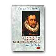 DE LA REVOLTA LA INDEPENDENTA: TARILE DE JOS, 1550-1650