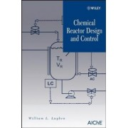 Chemical Reactor Design and Control by William L. Luyben