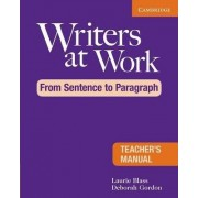 Writers at Work: From Sentence to Paragraph Teacher's Manual by Laurie Blass