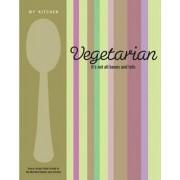 My Kitchen: Vegetarian by Murdoch Books Test Kitchen