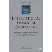 International Financial Operations by Imad A. Moosa