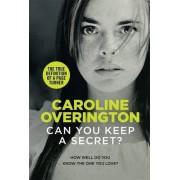 Can You Keep a Secret? by Caroline Overington