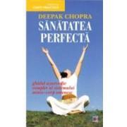 Sanatatea perfecta - Deepak Chopra