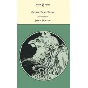 Celtic Fairy Tales Illustrated by John D. Batten by Joseph Jacobs