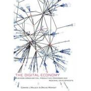 The Digital Economy by Edward J. Malecki