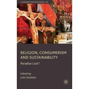 Religion, Consumerism and Sustainability by Lyn Thomas