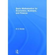 Basic Mathematics for Economics, Business and Finance by E.K. Ummer