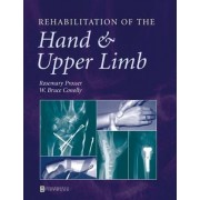 Rehabilitation of the Hand and Upper Limb by W.Bruce Conolly
