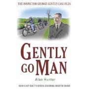 Gently Go Man by Mr. Alan Hunter