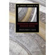 The Cambridge Companion to the Twentieth-century English Novel by Robert L. Caserio