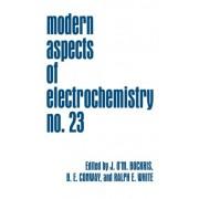 Modern Aspects of Electrochemistry: No. 23 by John O'M. Bockris