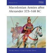 Macedonian Armies after Alexander 323-168 BC by Nicholas Sekunda