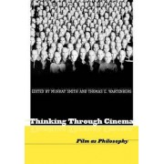 Thinking Through Cinema by Murray Smith