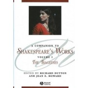 A Companion to Shakespeare's Works: The Tragedies v. I by Richard Dutton