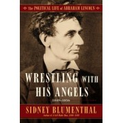 Wrestling with His Angel: The Political Life of Abraham Lincoln, Volume 2, 1849-1856