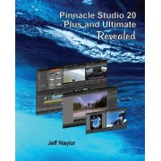 Pinnacle Studio 20 Plus and Ultimate Revealed