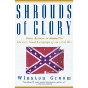 Shrouds of Glory by MR Winston Groom