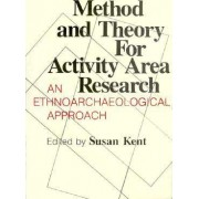 Method and Theory for Activity Area Research by Susan Kent