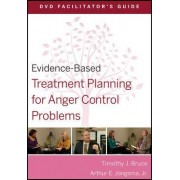 Evidence-Based Treatment Planning for Anger Control Problems DVD Facilitator's Guide by Timothy J. Bruce