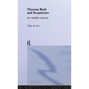 Thomas Reid and Scepticism by Philip De Bary