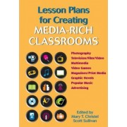 Lesson Plans for Creating Media-Rich Classrooms by Mary T. Christel