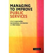 Managing to Improve Public Services by Jean Hartley