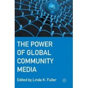 The Power of Global Community Media by Linda K. Fuller